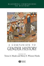 A Companion to Gender History by Teresa A. Meade