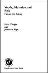 Youth, Education and Risk by Peter Dwyer