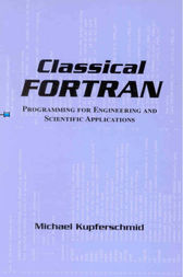 Classical FORTRAN by Michael Kupferschmid