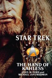 The Star Trek: Signature Edition: The Hand of Kahless by John M. Ford