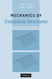 Mechanics of Composite Structures by László P. Kollár