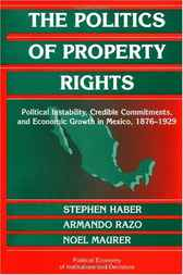 The Politics of Property Rights by Stephen Haber