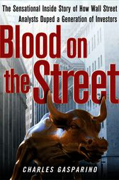 Blood on the Street by Charles Gasparino