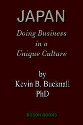 Japan:Doing Business in a Unique Culture by PhD Kevin Barry Bucknall