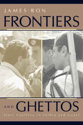 Frontiers and Ghettos by James Ron