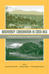 Biodiversity Conservation in Costa Rica by Gordon W. Frankie