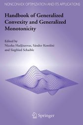 Handbook of Generalized Convexity and Generalized Monotonicity by Nicolas Hadjisavvas