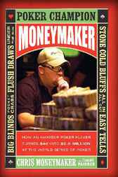 Moneymaker by Chris Moneymaker; Daniel Paisner
