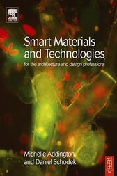 Smart Materials and Technologies in Architecture by Michelle Addington