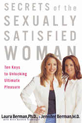 Secrets of the Sexually Satisfied Woman by Laura Berman
