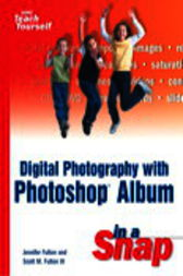 Digital Photography with Photoshop Album in a Snap, Adobe Reader by Jennifer Fulton