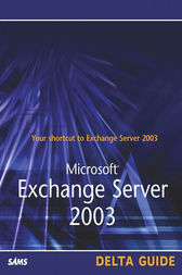 Microsoft Exchange Server 2003 Delta Guide by David McAmis