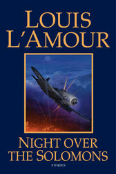 Night Over the Solomons by Louis L'Amour