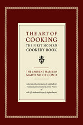 The Art of Cooking by Maestro Martino of Como