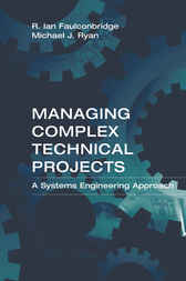 Managing Complex Technical Projects by Ian Faulconbridge