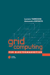 Grid Computing for Electromagnetics by Luciano Tarricone