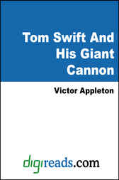 Tom Swift And His Giant Cannon by Victor Appleton
