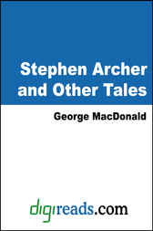 Stephen Archer and Other Tales by George MacDonald
