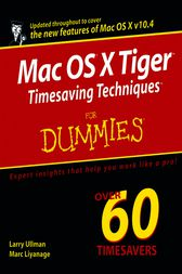 Mac OS X Tiger Timesaving Techniques For Dummies by Larry Ullman