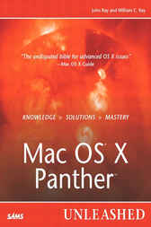 Mac OS X Panther Unleashed by John Ray