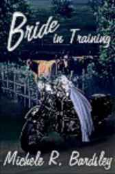 Bride in Training by Michele R. Bardsley
