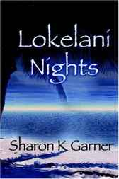 Lokelani Nights by Sharon K. Garner