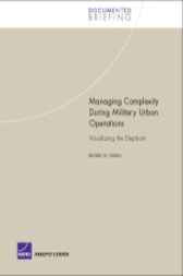 Managing Complexity During Military Urban Operations by Russell W. Glenn
