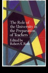 The Role of the University in the Preparation of Teachers by the late Robert Roth