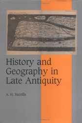 History and Geography in Late Antiquity by A. H. Merrills