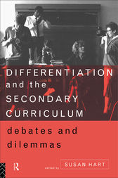 Differentiation and the Secondary Curriculum by Susan Hart
