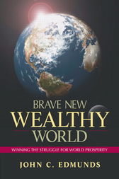 Brave New Wealthy World by John C. Edmunds