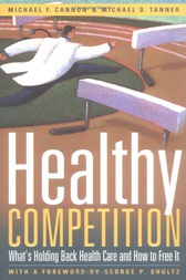 Healthy Competition by Michael F. Cannon