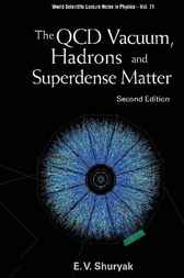 The QCD Vacuum, Hadrons And Superdense Matter 2nd Edition by Edward V Shuryak
