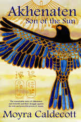 Akhenaten: Son of the Sun by Moyra Caldecott