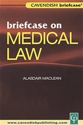 Briefcase on Medical Law by Alasdair Maclean