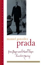Free Pages and Hard Times by Manuel Gonzalez Prada