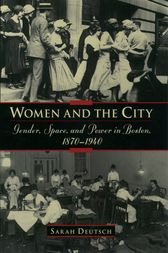 Women and the City by Sarah Deutsch