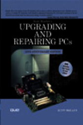 Upgrading and Repairing PCs by Scott M. Mueller