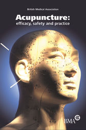 Acupuncture: Efficacy, Safety and Practice by British Medical Association