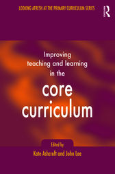 Improving Teaching and Learning In the Core Curriculum by Kate Ashcroft