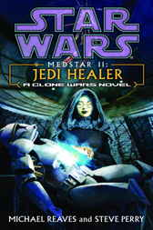 Jedi Healer: Star Wars (Medstar, Book II) by Michael Reaves