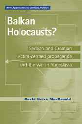 Balkan Holocausts? by David Bruce Macdonald