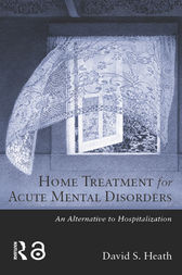 Home Treatment for Acute Mental Disorders by David S. Heath