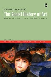 Social History of Art, Volume 4 by Arnold Hauser