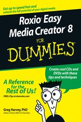 Roxio Easy Media Creator 8 For Dummies by Greg Harvey