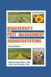 Biodiversity and Pest Management in Agroecosystems, Second Edition by Miguel Altieri