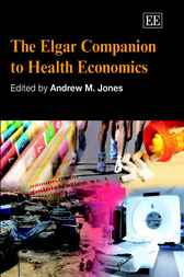 The Elgar Companion to Health Economics by A.M. Jones