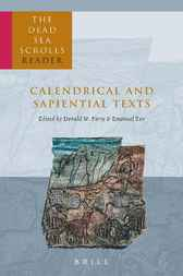 The Dead Sea scrolls reader. Part 4, Calendrical and sapiential texts by D.W. Parry
