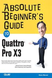 Absolute Beginner's Guide to Quattro Pro X3 by Elaine Marmel
