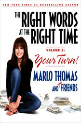 The Right Words at the Right Time Volume 2 by Marlo Thomas